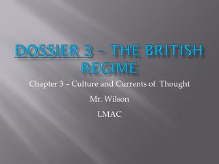 Dossier 3 – the British Regime