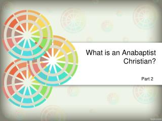 What is an Anabaptist Christian?