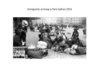 Immigrants arriving in Paris before 1914