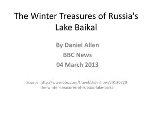 The Winter  T reasures of Russia's Lake Baikal
