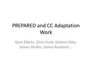 PREPARED and CC Adaptation Work