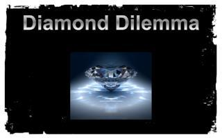 Diamond Dilemma