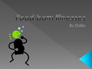 Food born illnesses