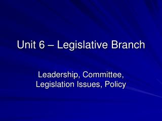 Unit 6 – Legislative Branch