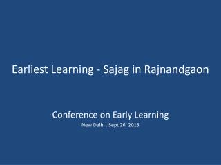 Earliest Learning - Sajag in Rajnandgaon