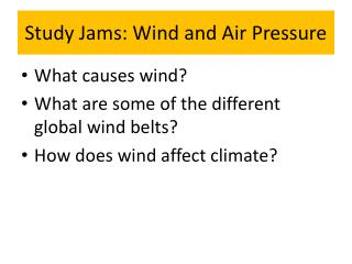 Study Jams: Wind and Air Pressure