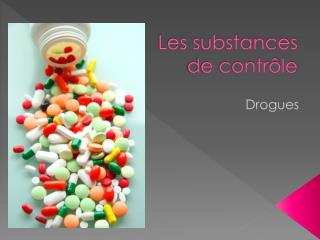 Les substances de contr ôle