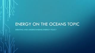 Energy on the  Oceans Topic