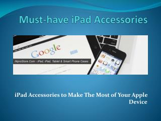 Must-have iPad Accessories