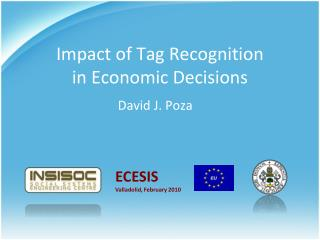 Impact of Tag Recognition in Economic Decisions