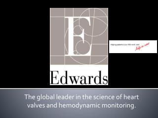 The global leader in the science of heart valves and hemodynamic monitoring.