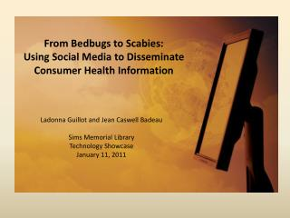 From Bedbugs to Scabies:  Using Social Media to Disseminate Consumer Health Information