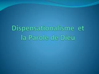 Dispensationalisme  et la Parole de Dieu