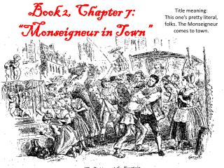 "Book 2, Chapter 7:  "" Monseigneur  in Town"""