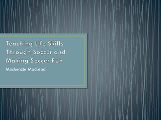 Teaching Life Skills Through Soccer and Making Soccer Fun