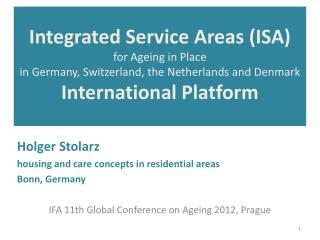 Holger Stolarz h ousing and care  c oncepts in residential areas  Bonn, Germany