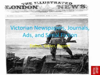 Victorian Newspapers, Journals, Ads, and Serial Fiction