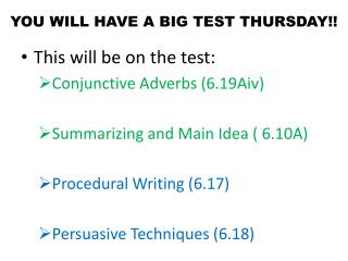 YOU WILL HAVE A BIG TEST THURSDAY!!