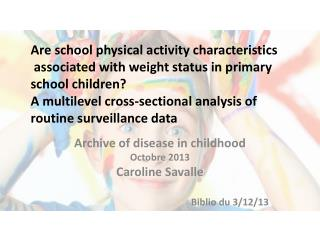 Archive of  disease  in  childhood Octobre 2013 Caroline  Savalle Biblio du 3/12/13