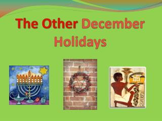 The Other  December Holidays