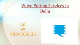 Video Editing Services in Delhi