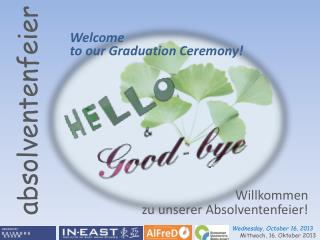 Welcome to our Graduation Ceremony!