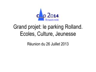 Grand projet: le  parking Rolland. Ecoles, Culture, Jeunesse