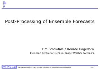 Post-Processing of  Ensemble  Forecasts