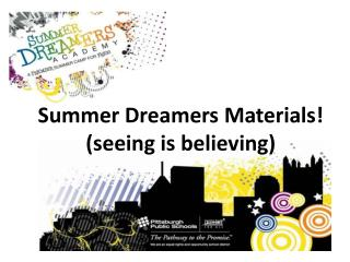 Summer Dreamers Materials! (seeing is believing)