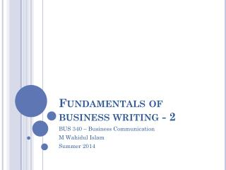 Fundamentals of  business writing - 2