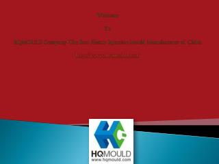 HQMOULD - a professional china plastic mould manufacturer