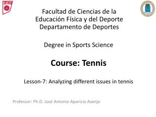 Degree in Sports Science  Course: Tennis Lesson-7: Analyzing different issues in tennis