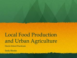 Local Food Production and Urban Agriculture