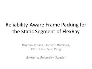 Reliability-Aware Frame Packing for the Static Segment of  FlexRay