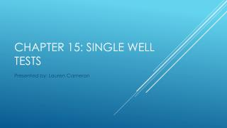 Chapter 15: Single Well tests