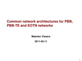 Common network architectures for PBB, PBB-TE and EOTN networks