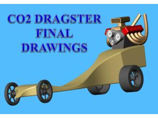 CO2 DRAGSTER FINAL DRAWINGS
