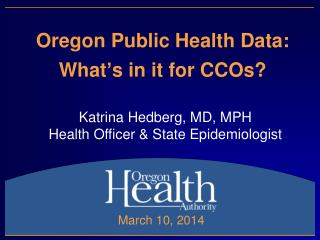 Oregon Public Health Data:  What's in it for CCOs?