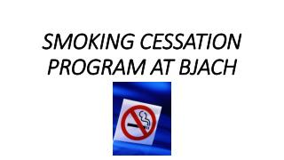 SMOKING CESSATION PROGRAM AT BJACH