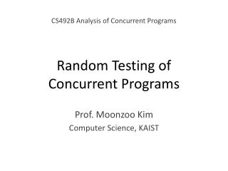 Random Testing of  Concurrent Programs