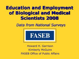 Education and Employment  of Biological and Medical Scientists 2008