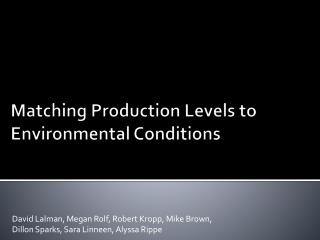 Matching Production Levels to Environmental Conditions