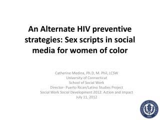 An Alternate HIV preventive strategies: Sex scripts in social media for women of color