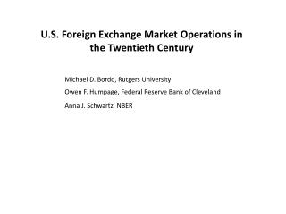 U.S. Foreign Exchange Market Operations in the Twentieth Century
