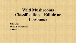 Wild Mushrooms Classification – Edible or Poisonous