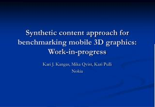 Synthetic content approach for benchmarking mobile 3D graphics: Work-in-progress