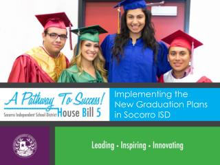 Implementing the  New Graduation Plans  in Socorro ISD