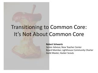 Transitioning to Common Core: It's Not About Common Core