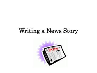 Writing a  News  Story