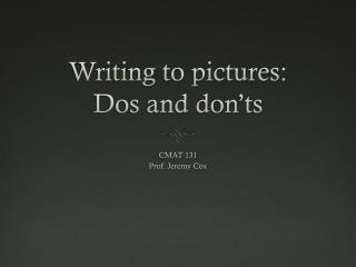 Writing to pictures: Dos and don'ts